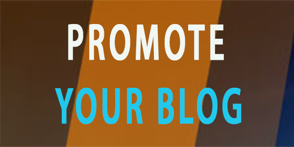 STEP 6: PROMOTE YOUR BLOG