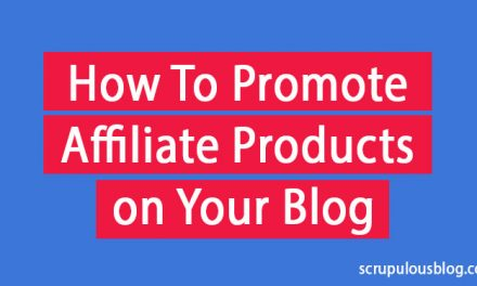 Affiliate Products: How To Promote Them on Your Blog