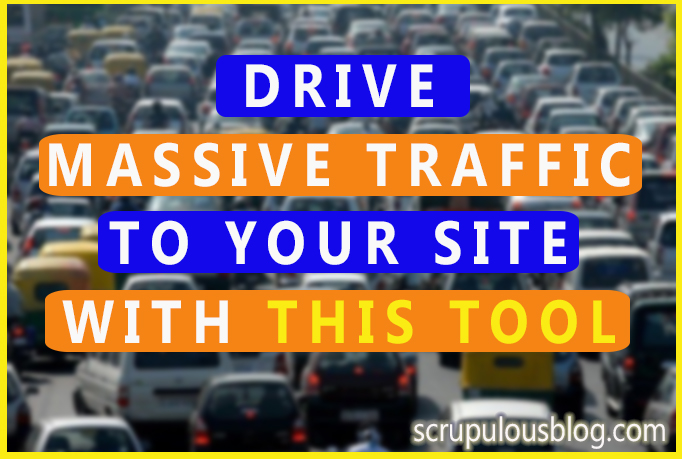 DRIVE MASSIVE TRAFFIC TO YOUR SITE WITH THIS TOOL